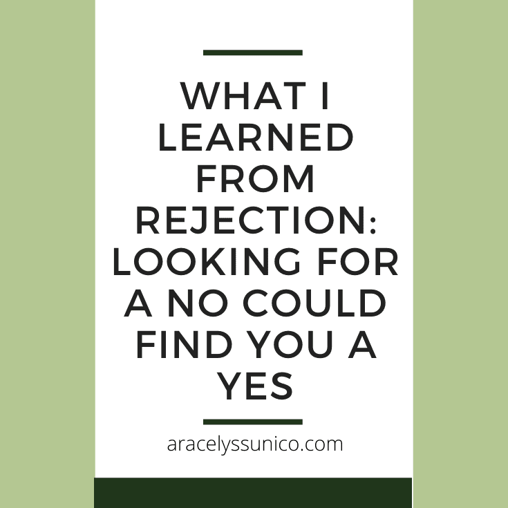 What I learned from rejection: Looking for a NO could find you a YES